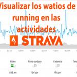 Visualizar los watios de running en actividades STRAVA